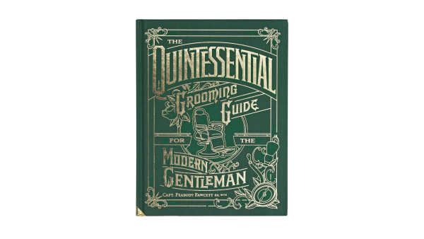 The Quintessential Grooming Guide for the Modern Gentleman, signed by Captain Fawcett
